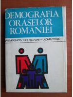 Anticariat: Dan Measnicov - Demografia oraselor Romaniei