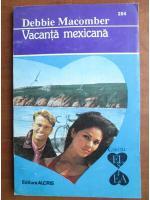 Debbie Macomber - Vacanta mexicana