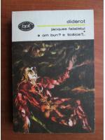 Anticariat: Diderot - Jacques fatalistul / E om bun? e ticalos?...