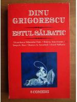Anticariat: Dinu Grigorescu - Estul salbatic (teatru)
