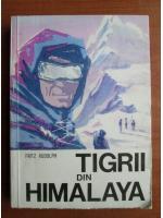 Anticariat: Fritz Rudolph - Tigrii din Himalaya