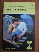 Anticariat: Grace Goodwyn - Aproape perfect