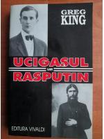 Anticariat: Greg King - Ucigasul lui Rasputin