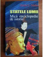Horia C. Matei - Statele lumii. Mica enciclopedie de istorie