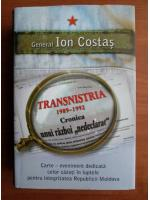 Anticariat: Ion Costas - Transnistria 1989-1992. Cronica unui razboi nedeclarat