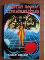 Jimmy Guieu - Stapanii nostri extraterestrii!