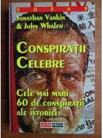Anticariat: Jonathan Vankin - Conspiratii celebre. Cele mai mari 60 de conspiratii ale istoriei