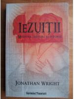 Anticariat: Jonathan Wright - Iezuitii: misiune, mituri si istorie