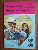 Anticariat: Kerry Allyne - Rodeo la Tullagindi