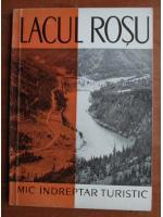 Anticariat: Lacul Rosu. Mic indreptar turistic