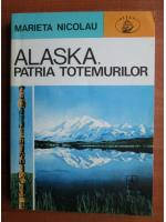 Anticariat: Marieta Nicolau - Alaska, patria totemurilor