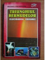 Anticariat: Michael Preisinger - Triunghiul Bermudelor. Elucidarea enigmei