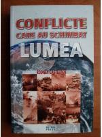 Anticariat: Rodney Castleden - Conflicte care au schimbat lumea
