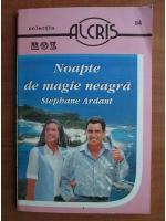 Stephane Ardant - Noapte de magie neagra