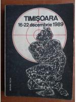 Anticariat: Timisoara 16-22 decembrie 1989