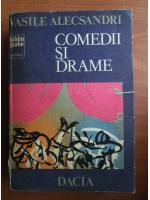 Anticariat: Vasile Alecsandri - Comedii si drame
