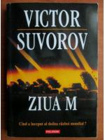 Victor Suvorov - Ziua M. Cand a inceput al doilea razboi mondial?