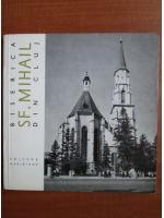 Anticariat: Biserica Sf. Mihail din Cluj