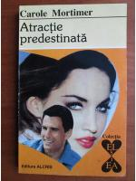 Anticariat: Carole Mortimer - Atractie predestinata