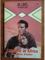 Caroline Fisher - Calatorie in Africa
