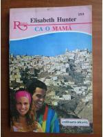 Anticariat: Elisabeth Hunter - Ca o mama