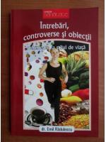 Emil Radulescu - Intrebari, controverse si obiectii referitoare la stilul de viata