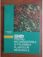 Gheorghe Dihoru - Ghid pentru recunoasterea si folosirea plantelor medicinale