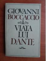 Anticariat: Giovanni Boccaccio - Viata lui Dante