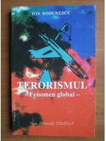 Ion Bodunescu - Terorismul. Fenomen global