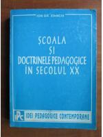Anticariat: Ion Gh. Stanciu - Scoala si doctrinele pedagogice in secolul XX