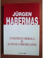 Anticariat: Jurgen Habermas - Constiinta morala si actiune comunicativa