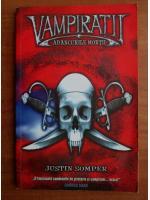 Anticariat: Justin Somper - Vampiratii. Adancurile mortii