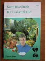 Anticariat: Karen Rose Smith - Kit si sarutarile