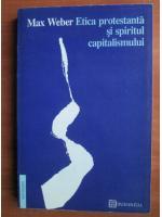 Anticariat: Max Weber - Etica protestanta si spiritul capitalismului