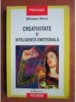 Anticariat: Mihaela Roco - Creativitate si inteligenta emotionala