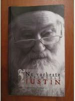 Anticariat: Ne vorbeste parintele Justin