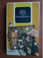 Anticariat: Paul Feval - Cocosatul