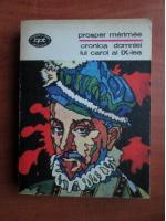 Anticariat: Prosper Merimee - Cronica domniei lui Carol al IX-lea
