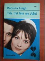 Anticariat: Roberta Leigh - Cele trei fete ale Juliei