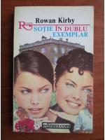 Anticariat: Rowan Kirby - Sotie in dublu exemplar
