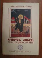Anticariat: Sfanta Manastire Paraklitu - Sfantul Andrei cel nebun pentru Hristos