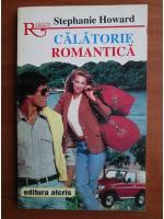 Anticariat: Stephanie Howard - Calatorie romantica