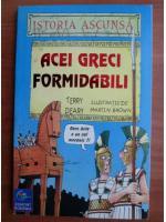 Anticariat: Terry Deary - Acei greci formidabili
