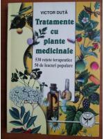 Anticariat: Victor Duta - Tratamente cu plante medicinale