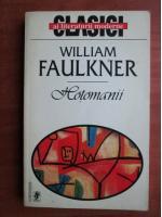Anticariat: William Faulkner - Hotomanii