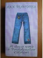 Ann Brashares - A doua vara a pantalonilor calatori