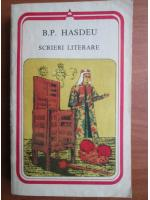 Anticariat: B. P. Hasdeu - Scrieri literare