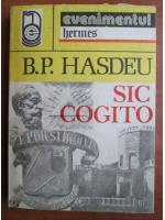 Anticariat: B. P. Hasdeu - Sic cogito