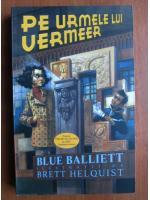 Anticariat: Blue Balliett - Pe urmele lui Vermeer