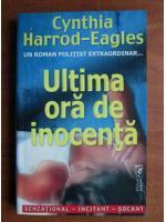 Anticariat: Cynthia Harrod-Eagles - Ultima ora de inocenta